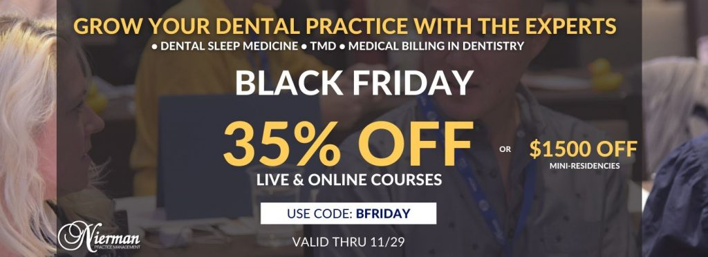 Black Friday special for 2021 Dental CE Courses in Dental Sleep Medicine Courses, TMD Courses, Medical Billing in Dentistry Courses, Cross-Coding