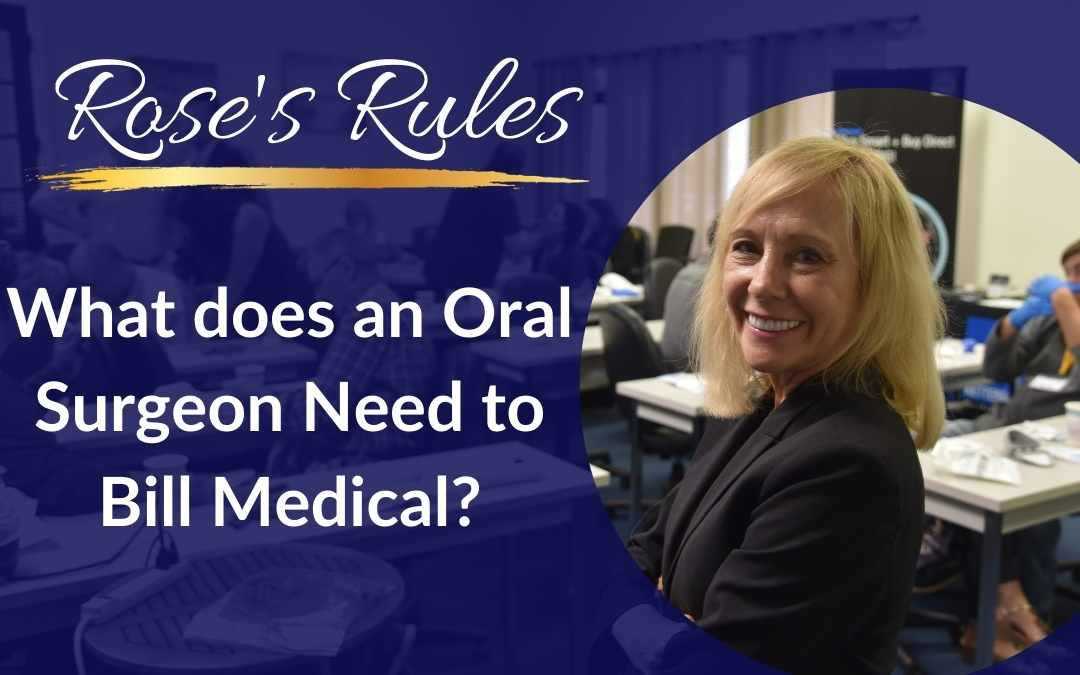 Rose Nierman What Does an Oral Surgeon Need to Bill Medical