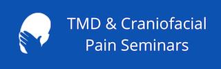 TMD & Craniofacial Pain Courses